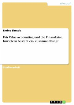 Fair Value Accounting und die Finanzkrise. Inwiefern besteht ein Zusammenhang? (eBook, PDF)