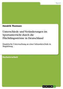 Unterschiede und Veränderungen im Sportunterricht durch die Flüchtlingsströme in Deutschland (eBook, ePUB)