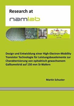 Design und Entwicklung einer High-Electron-Mobility Transistor Technologie für Leistungsbauelemente zur Charakterisierung von epitaktisch gewachsenem Galliumnitrid auf 150 mm Si-Wafern