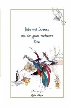 Liebe und Schmerz und der ganze verdammte Kram - Mayer, Rika