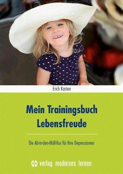 Mein Trainingsbuch Lebensfreude - Kasten, Erich