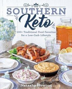 Southern Keto: 100+ Traditional Food Favorites ...
