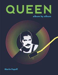 Queen: Album by Album - Popoff, Martin