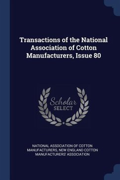 Transactions of the National Association of Cotton Manufacturers, Issue 80