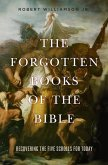 Forgotten Books of the Bible: Recovering the Five Scrolls for Today