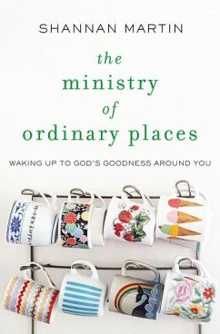 The Ministry of Ordinary Places: Waking Up to G...