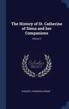 The History of St. Catherine of Siena and Her Companions; Volume 2