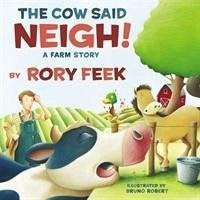 Cow Said Neigh! (picture book)