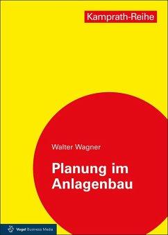 Planung im Anlagenbau (eBook, PDF) - Wagner, Walter