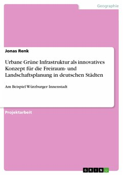 Urbane Grüne Infrastruktur als innovatives Konzept für die Freiraum- und Landschaftsplanung in deutschen Städten (eBook, PDF)