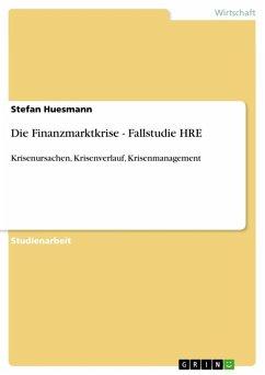 Die Finanzmarktkrise - Fallstudie HRE (eBook, ePUB)