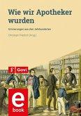 Wie wir Apotheker wurden (eBook, PDF)