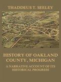 History of Oakland County, Michigan (eBook, ePUB)