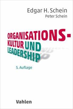 Organisationskultur und Leadership (eBook, ePUB) - Schein, Edgar H.; Schein, Peter
