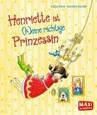 Henriette ist (k)eine richtige Prinzessin
