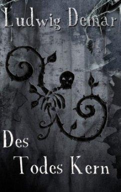 Des Todes Kern - Demar, Ludwig