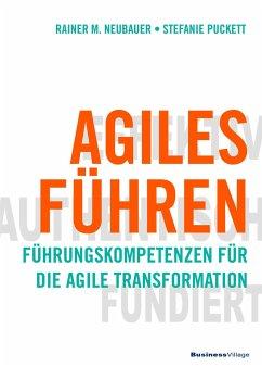 Agiles Führen - Puckett, Stefanie; Neubauer, Rainer M.