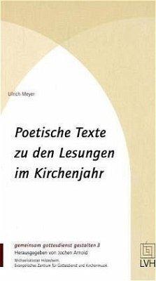 Poetische Texte zu den Lesungen im Kirchenjahr - Meyer, Ulrich