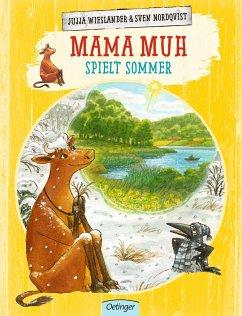 Mama Muh spielt Sommer / Mama Muh Bd.13 - Wieslander, Jujja