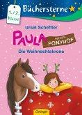Die Weihnachtskrone / Paula auf dem Ponyhof Bd.6