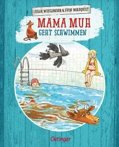 Mama Muh geht schwimmen / Mama Muh Bd.11 - Wieslander, Jujja