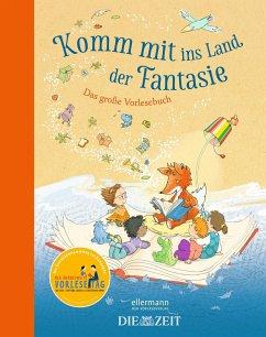 Komm mit ins Land der Fantasie - Maar, Paul; Boie, Kirsten; Zöller, Elisabeth; Funke, Cornelia; Pantermüller, Alice; Scheffler, Ursel