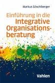 Einführung in die Integrative Organisationsberatung (eBook, ePUB)