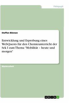 """Entwicklung und Erprobung eines WebQuests für den Chemieunterricht der Sek I zum Thema """"Mobilität - heute und morgen"""""""