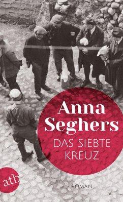 Das siebte Kreuz - Seghers, Anna
