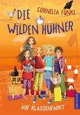 Die wilden Hühner auf Klassenfahrt / Die Wilden Hühner Bd.2