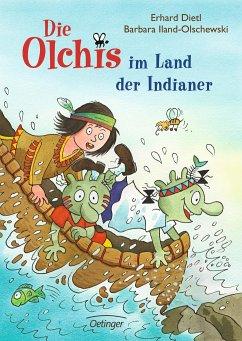 Die Olchis im Land der Indianer / Die Olchis Erstleser Bd.2 - Dietl, Erhard; Iland-Olschewski, Barbara