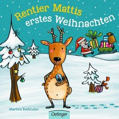Rentier Mattis erstes Weihnachten - Badstuber, Martina