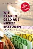 Wie Banken Geld aus Nichts erzeugen und wie Vollgeld das ändert