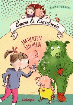 Im Herzen ein Held! / Emmi & Einschwein Bd.2 - Böhm, Anna