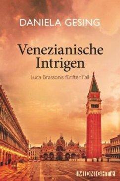 Venezianische Intrigen / Luca Brassoni Bd.5 - Gesing, Daniela