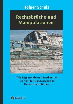 Rechtsbrüche und Manipulationen - Schulz, Holger