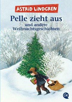 Pelle zieht aus und andere Weihnachtsgeschichten - Lindgren, Astrid