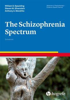 The Schizophrenia Spectrum (eBook, ePUB) - Silverstein, Steven M.; Spaulding, William D.; Menditto, Anthony A.