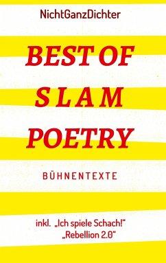Best of Slam Poetry - NichtGanzDichter, ...