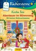 Wir backen Weihnachtskekse / Abenteuer im Möwenweg Büchersterne Bd.6