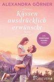 Küssen ausdrücklich erwünscht / Montana Kisses Bd.2