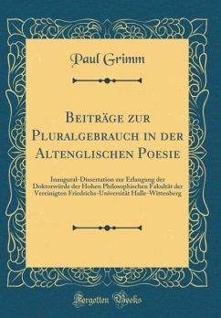 Beiträge zur Pluralgebrauch in der Altenglischen Poesie