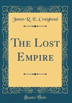 The Lost Empire (Classic Reprint)