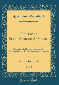 Deutsche Buchhändler-Akademie, Vol. 3