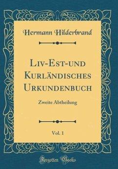 Liv-Est-und Kurländisches Urkundenbuch, Vol. 1