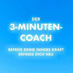 Der 3-Minuten-Coach: Befreie deine innere Kraft und erfinde dich neu (MP3-Download) - Lynen, Patrick