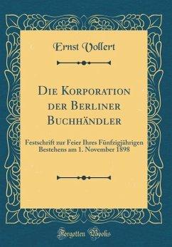 Die Korporation der Berliner Buchhändler