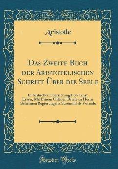 Das Zweite Buch der Aristotelischen Schrift Über die Seele