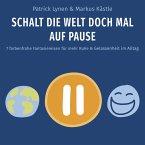 Schalt die Welt doch mal auf Pause (MP3-Download)