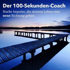 Der 100-Sekunden-Coach: Starke Impulse, die dei...